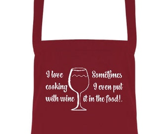 I Love Cooking With Wine, Sometimes I Even Put It In The Food Kitchen Cheeky Cooking Apron