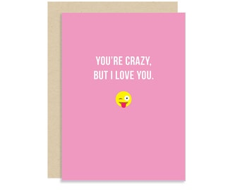 Emoji Card - You're Crazy But I Love You - Cute Modern Funny - 5x7
