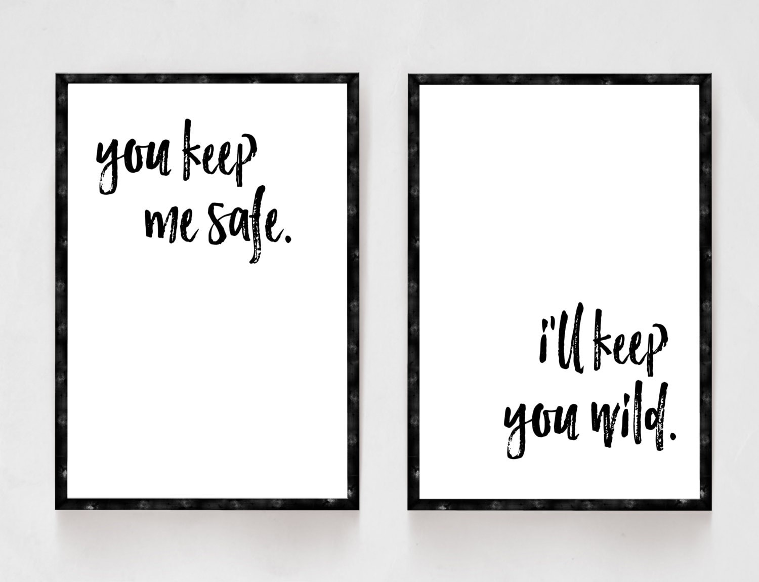 You keep me safe i 39 ll keep you wild bedroom decor black for His and her bedroom decorating ideas