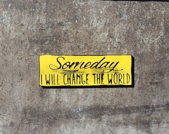 Someday I Will Change the World-MAGNET