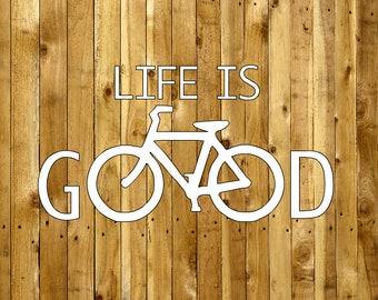 Life if Good Bike Decal