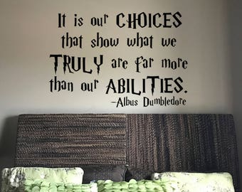 Harry Potter Wall vinyl decal It is our choices that show what we truly are far more than our abilities, Harry Potter fan decal quote