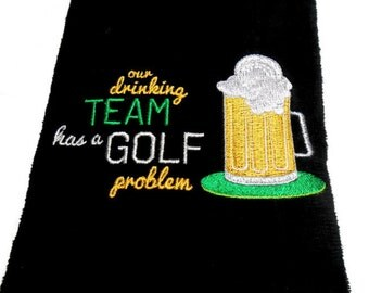 golf towel, funny personalize, golfer gift for him, embroidered towel, golf team has a, drinking problem, sports towel, Father's Day gift