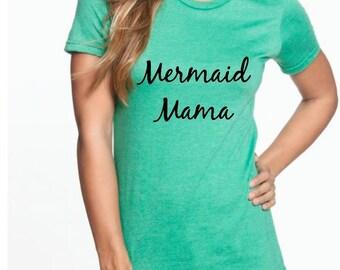Mermaid Mama T-Shirt  //Womans Tshirt// Funny T Shirt // Mermaid T shirt