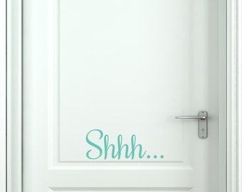 Shhh... - Vinyl Wall Decal Quote