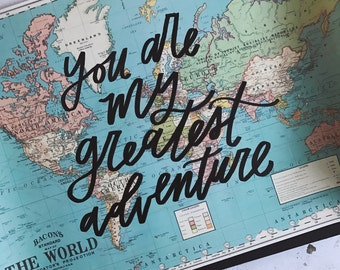 """You Are My Greatest Adventure - 20x28"""" vintage hand-lettered world map// hand lettered map, world map, vintage map, modern farmhouse"""