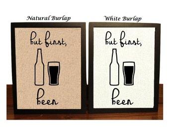 But First beer   Beer Lovers   Kitchen Decor Beer   Beer Bar Decor   Beer Kitchen Burlap Print   Man Cave   Bar Decor  Beer Bottle   Beer