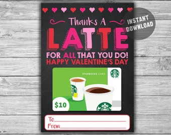 PRINTABLE Valentine's Day Gift Card Holder - INSTANT DOWNLOAD - Thanks a Latte Starbucks Coffee Valentine Teacher Appreciation Coach Gift