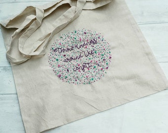 Embroidered canvas bag, hand-embroidered, embroidery, quote tote, throw kindness around like contetti, gift, present, for her, canvas bag.