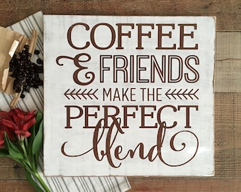 Coffee Bar Decor,Coffee Bar Sign,Kitchen Decor,Kitchen Coffee Bar,Coffee Quotes,Farmhouse Decor,Coffee and Friends,Mothers Day Gift
