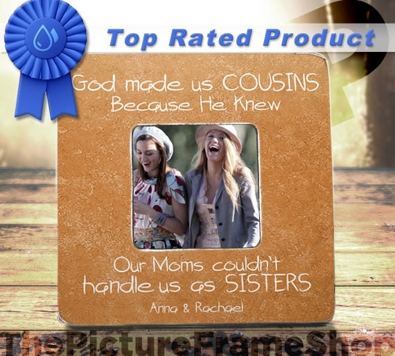 cousin gift cousins make the best friends gift cousin picture frame god made us cousins best friend cousins bff cousins customizable tpfs from
