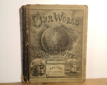 1873 School Geography Book, Our World or First Lessons in Geography, Antique Color Maps