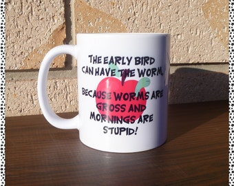 The Early Bird can have the Worm Coffee Mug