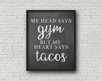 My Head Says Gym But My Heart Says Tacos (5x7, 8x10, 11x14 Prints Included!), Printable Art, Fitness Motivation, Motivational Poster, Prints