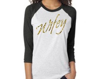 Wifey Baseball Tee- wedding tees  bachelorette  WIFEY TANK gold glitter