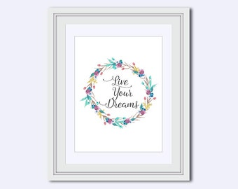 Live You Dreams - printable women gift - Inspirational Quote - Printable Art - Wall Art Print - printable quote - calligraphy print - pdf