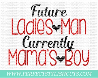 Future Ladies Man Currently Mama's Boy SVG, DXF, EPS, png Files for Cutting Machines Cameo or Cricut - Valentines Day svg