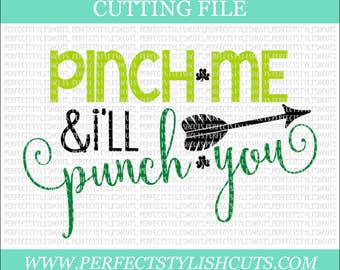 Pinch Me And I'll Punch You, St. Patricks Day SVG, DXF, eps, PNG Files for Cutting Machines Cameo or Cricut - Shamrock Svg, Irish svg