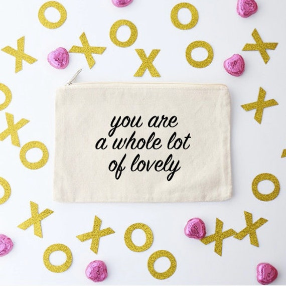 Canvas Cosmetic Bag: You Are A Whole Lot Of Lovely - Makeup Bag
