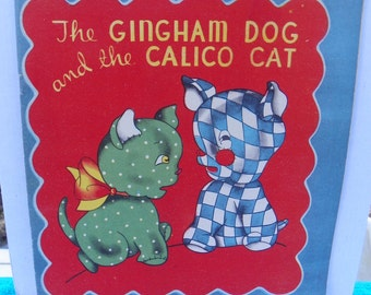 The Gingham Dog and The Calico Cat Book , Antique 1940's Children's Story Book , 1944 Samuel Lowe Company #7504 , Gingham Dog Calico Cat