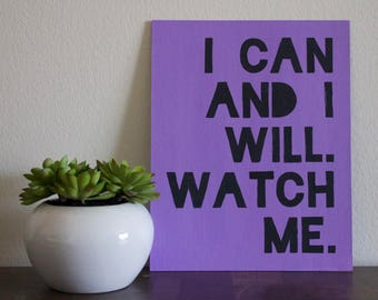I can and I will watch me, Quote Art, Quote Painting, Inspirational, Motivational, Acrylic Painting, 8x10 Canvas Board NO Frame