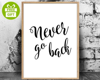 Motivational poster, Never Go Back, scandinavian poster, wall art, typography poster,