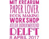 DELFT - Paper Lover Book Making Workshop 8 April 2017 - in Atelier Indrukwekkend