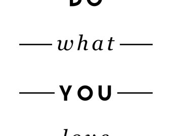 Do What You Love- digital download, instant purchase