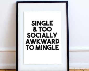 Single And Too Socially Awkward To Mingle Wall Art Frame Poster STP150