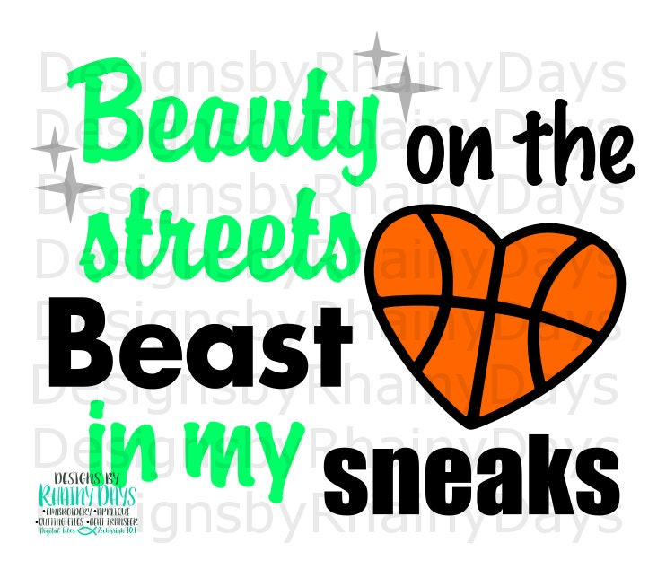 Buy 3 get 1 free! Beauty on the streets.. Beast in my sneaks cutting file, SVG, DXF, png, basketball girl design, cute basketball design