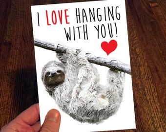 I Love Hanging With You - Sloth Card - Sloths - Smiling Sloth - Valentine's Day Card - Sloth Love Card - Funny Valentines Day Card