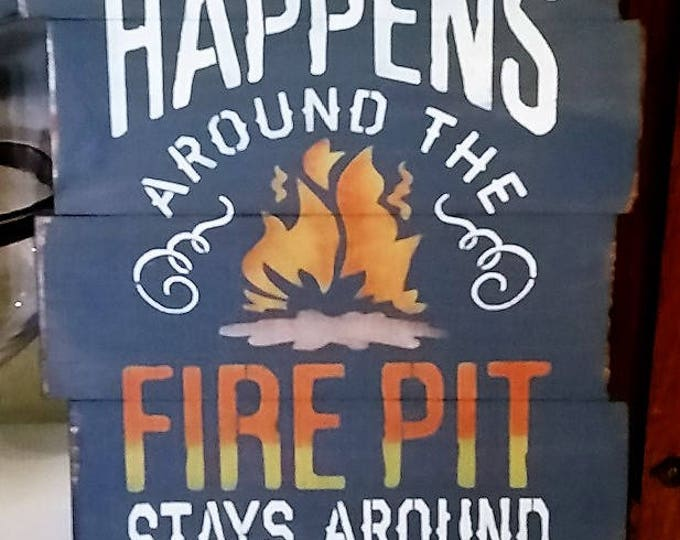 "Primitive ""What Happens Around The Fire Pit"" Sign"