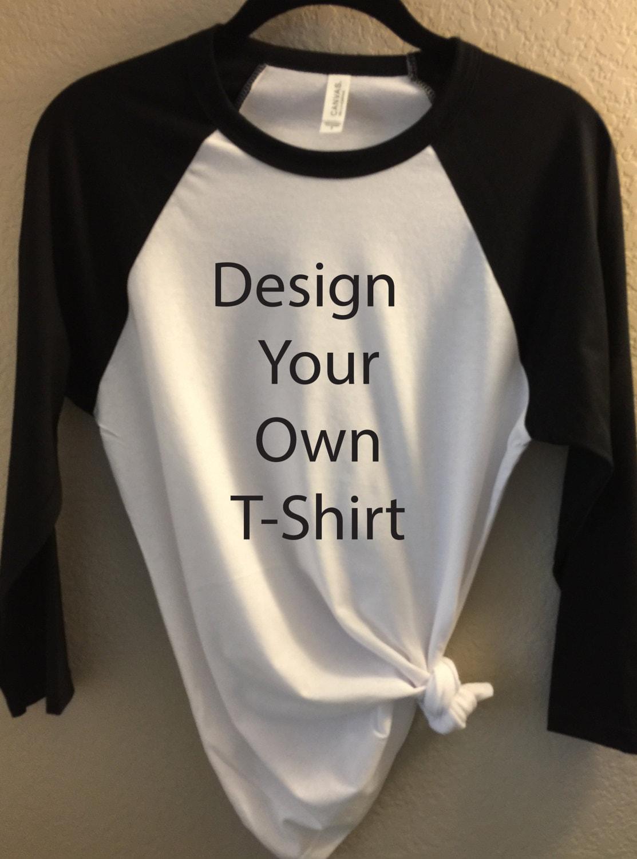 Design Your Own T Shirt Bella Canvas Unisex 3 4 Length