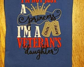 Veteran's Shirt, military Shirt,  I'm Not Just a Princess I'm a Veteran's Daughter EMBROIDERED t shirt, army, marines, air force, navy shirt