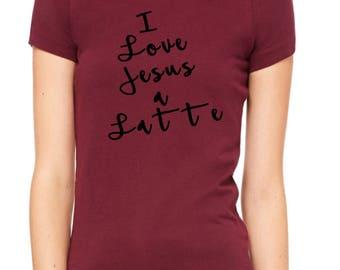 I Love Jesus a Latte tshirt