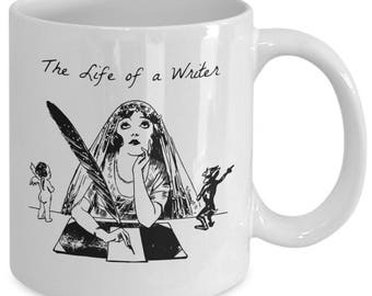 THE LIFE Of A WRITER - Funny Coffee Mug for Writers - Writing Gifts - 11 oz white coffee tea cup