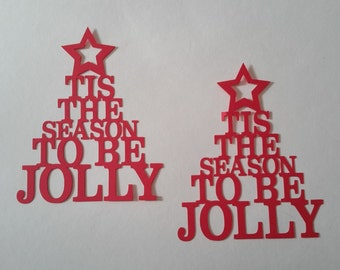 Tis the season to be jolly Christmas die cut Cutout - Holiday die cuts - Christmas card die cuts