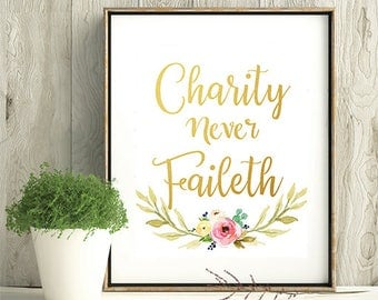Charity Never Faileth Poster, Relief Society, LDS Relief Society Printable, Instant Download, LDS print, Gold, Flowers