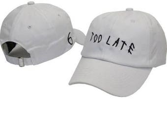 Drake embroidered Too Late 6 dad hat