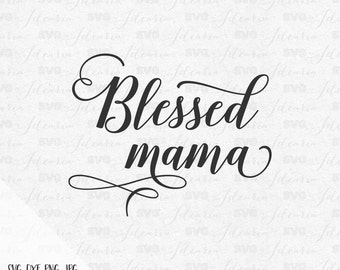 Blessed Mama Svg Tee Shirt svg mommy svg baby cut files cricut silhouette sayings svg newborn svg cutting file svg files svg design bundle