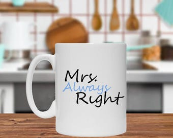 Mrs. Always Right Mug, White Classic Mug