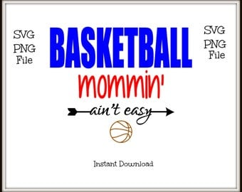 Basketball Mommin Ain't Easy SVG and PNG File