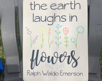 The Earth Laughs in Flowers - rustic, painted, wood sign