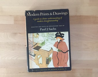 Vintage 1954 Modern Prints & Drawings: Guide to Better Understanding Modern Draughtsmanship, Paul Sachs Alfred Knopf Borzoi Books Hardcover