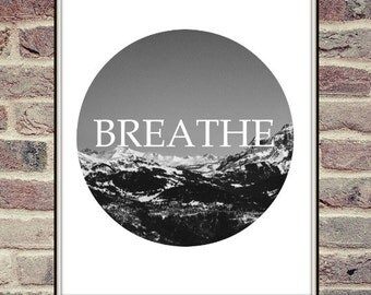 Breathe Printable Quote, Printable Art, Inspirational Quote Wall Art Print, Inspirational Poster, Breathe Print, Black And White wall Art