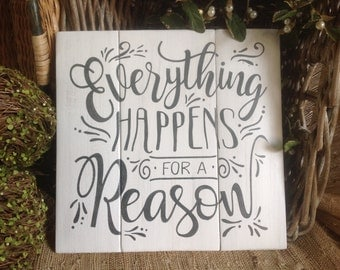 Everything Happens for a Reason sign farmhouse decor wood sign white rustic sign pallet sign inspirational spiritual home decor wall art