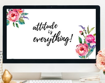 Attitude is everything, Desktop wallpaper, Computer background, Digital wallpaper, Instant download, floral desktop wallpaper, wallpaper