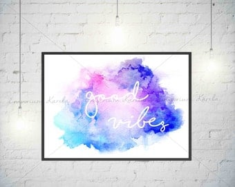 Watercolor - Good Vibes - PRINTABLE - Digital