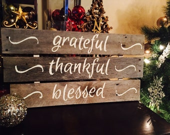 Pallet Rustic Boards with Grateful, Thankful, Blessed. Sign made of reclaimed wood, pallet art, made handcrafted  and hand painted