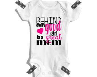Behind every good girl is a great mom- babyshower gift- babygirl bodysuit- cute babygirl clothes - girl onepiece- mothersday- best mom ever